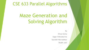 Maze Generation and Solving Algorithm CSE 633 Parallel Algorithms By