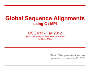 Global Sequence Alignments using C / MPI CSE 633 - Fall 2012
