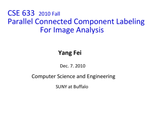 CSE 633 Parallel Connected Component Labeling For Image Analysis Yang Fei