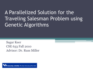 A Parallelized Solution for the Traveling Salesman Problem using Genetic Algorithms Sagar Keer
