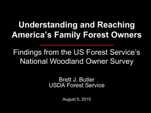 Understanding and Reaching America's Family Forest Owners National Woodland Owner Survey