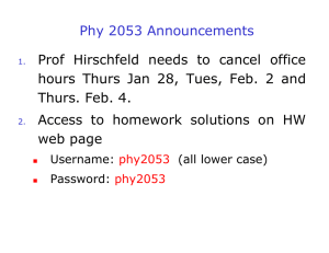 Phy 2053 Announcements Prof Hirschfeld needs to cancel office Thurs. Feb. 4.