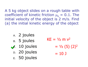 A 5 kg object slides on a rough table with