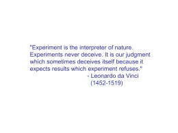 """Experiment is the interpreter of nature."
