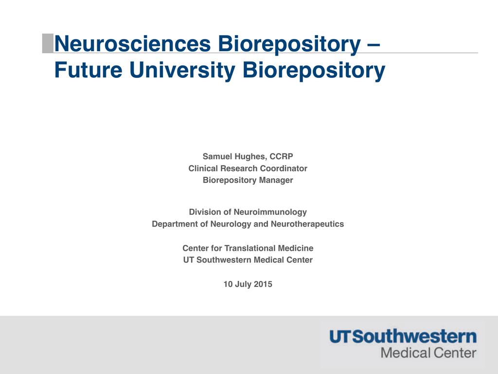 "Neurosciences Biorepository – """