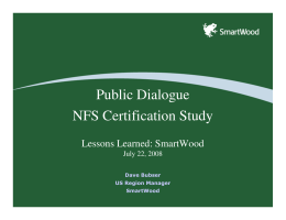 Public Dialogue NFS Certification Study Lessons Learned: SmartWood July 22, 2008