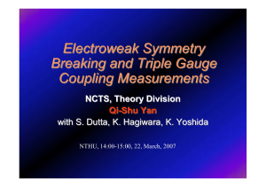 Electroweak Symmetry Breaking and Triple Gauge Coupling Measurements NCTS, Theory Division