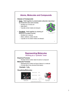 Atoms, Molecules and Compounds Classes of Compounds: Ionic: by Coulomb's law (ionic bonds)