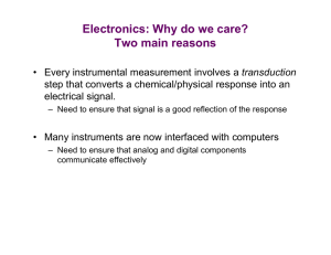 Electronics: Why do we care? Two main reasons