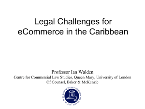 Legal Challenges for eCommerce in the Caribbean  Professor Ian Walden