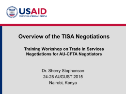 Overview of the TISA Negotiations  Training Workshop on Trade in Services