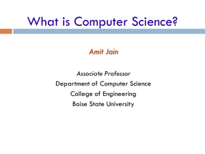 What is Computer Science? Amit Jain Associate Professor Department of Computer Science
