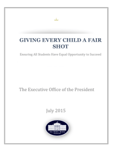 GIVING EVERY CHILD A FAIR SHOT The Executive Office of the President