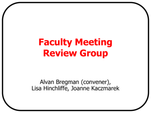 Faculty Meeting Review Group Alvan Bregman (convener), Lisa Hinchliffe, Joanne Kaczmarek