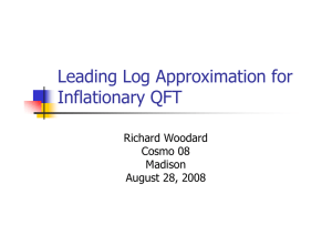 Leading Log Approximation for Inflationary QFT Richard Woodard Cosmo 08