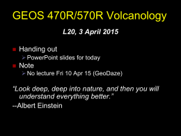 GEOS 470R/570R Volcanology L20, 3 April 2015 Handing out Note