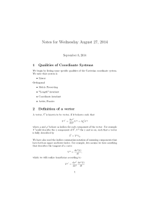 Notes for Wednesday August 27, 2014 1 Qualities of Coordinate Systems