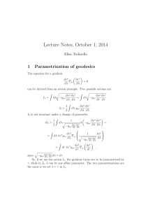 Lecture Notes, October 1, 2014 1 Parametrization of geodesics Elisa Todarello