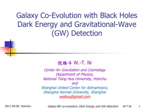 Galaxy Co-Evolution with Black Holes Dark Energy and Gravitational-Wave (GW) Detection W.-T. Ni