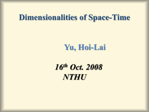 Dimensionalities of Space-Time Yu, Hoi-Lai 16 Oct. 2008