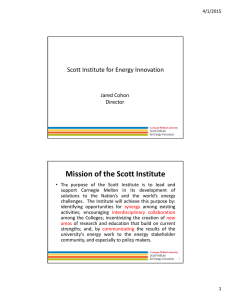 Mission of the Scott Institute Scott Institute for Energy Innovation Jared Cohon Director