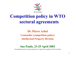 Competition policy in WTO sectoral agreements Dr. Pierre Arhel