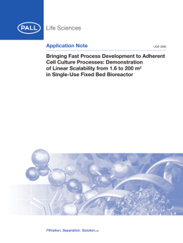 Application Note Bringing Fast Process Development to Adherent Cell Culture Processes: Demonstration