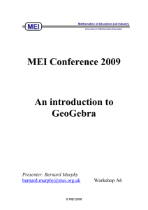 MEI Conference 2009  An introduction to GeoGebra