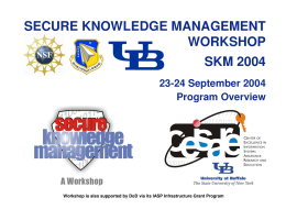 SECURE KNOWLEDGE MANAGEMENT WORKSHOP SKM 2004 23-24 September 2004