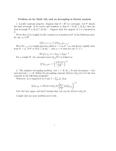 Problem set for Math 158, unit on decoupling in Fourier... 1. Locally constant property. Suppose that θ ⊂ R