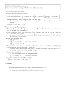 Final exam review, part #4: Estimates and comparisons Taylor series approximation