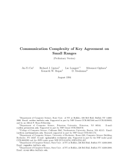 Communication Complexity of Key Agreement on Small Ranges Jin-Yi Cai Richard J. Lipton