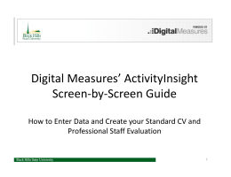 Digital Measures' ActivityInsight  Screen‐by‐Screen Guide How to Enter Data and Create your Standard CV and  Professional Staff Evaluation