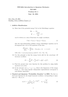PHY4604–Introduction to Quantum Mechanics Fall 2004 Problem Set 4 Sept. 22, 2004