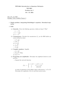 PHY4604–Introduction to Quantum Mechanics Fall 2004 Problem Set 7 Oct. 18, 2004