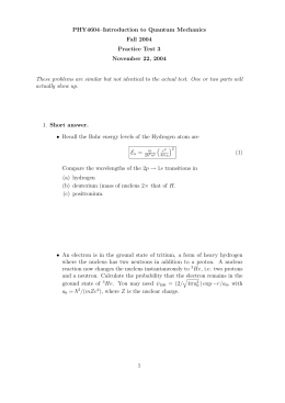 PHY4604–Introduction to Quantum Mechanics Fall 2004 Practice Test 3 November 22, 2004