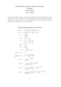 PHY4604–Introduction to Quantum Mechanics Fall 2004 Practice