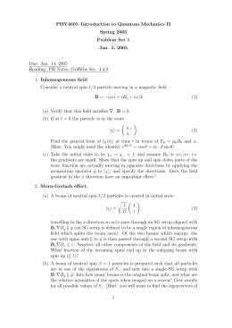 PHY4605–Introduction to Quantum Mechanics II Spring 2005 Problem Set 1 Jan. 5, 2005