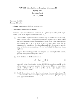 PHY4605–Introduction to Quantum Mechanics II Spring 2004 Problem Set 2 Jan. 14, 2004