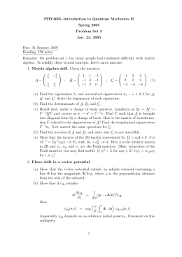 PHY4605–Introduction to Quantum Mechanics II Spring 2005 Problem Set 3 Jan. 24, 2005