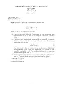 PHY4605–Introduction to Quantum Mechanics II Spring 2005 Problem Set 9 March 30, 2005
