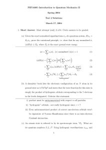 PHY4605–Introduction to Quantum Mechanics II Spring 2004 Test 2 Solutions March 17, 2004