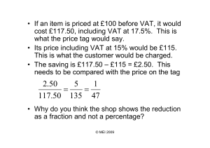 • If an item is priced at £100 before VAT,... cost £117.50, including VAT at 17.5%.  This is