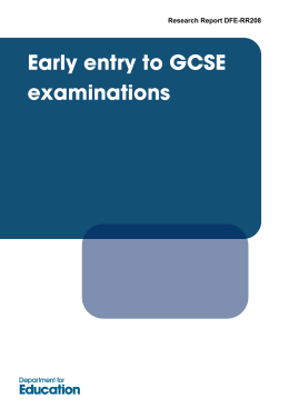 Early entry to GCSE examinations Research Report DFE-RR208