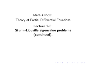 Math 412-501 Theory of Partial Differential Equations Lecture 2-8: Sturm-Liouville eigenvalue problems