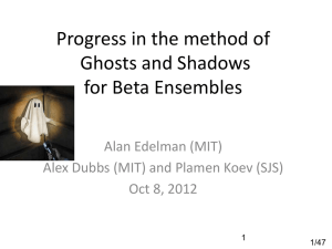 Progress in the method of Ghosts and Shadows for Beta Ensembles