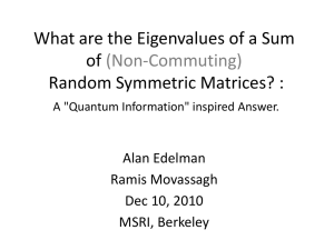 What are the Eigenvalues of a Sum of Random Symmetric Matrices? : (Non-Commuting)