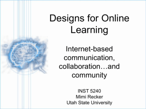 Designs for Online Learning Internet-based communication,