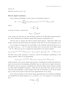 Lecture 37 Relevant sections in text: §5.7 Electric dipole transitions