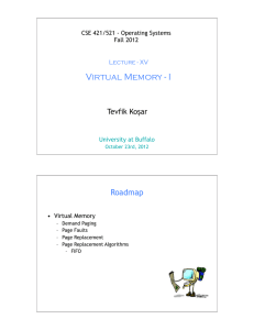 Virtual Memory - I Roadmap Tevfik Koşar CSE 421/521 - Operating Systems